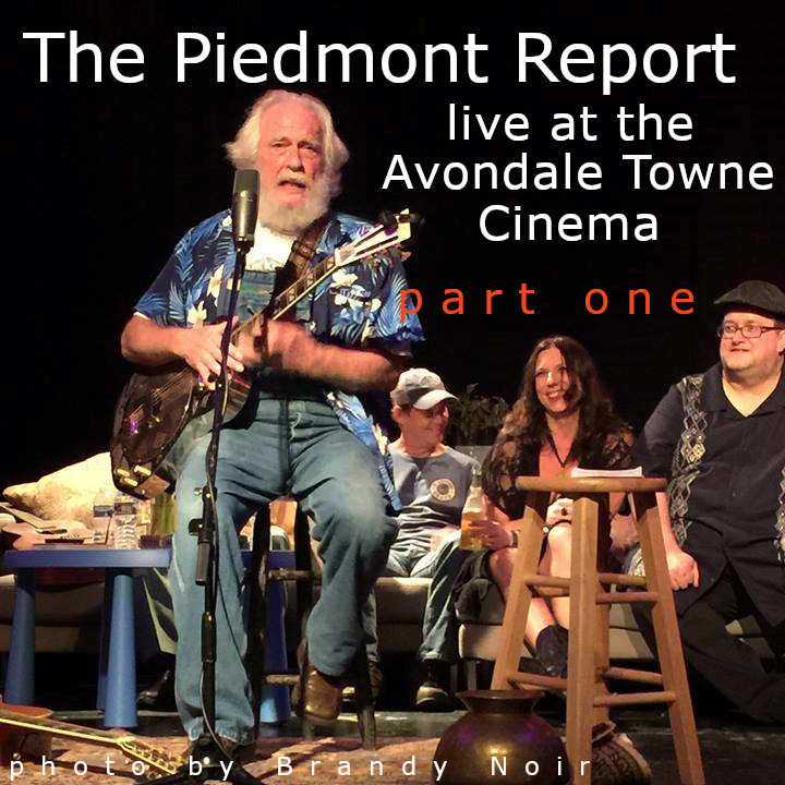 Piedmont Report 92 (Live at Avondale Towne Cinema, Part One)