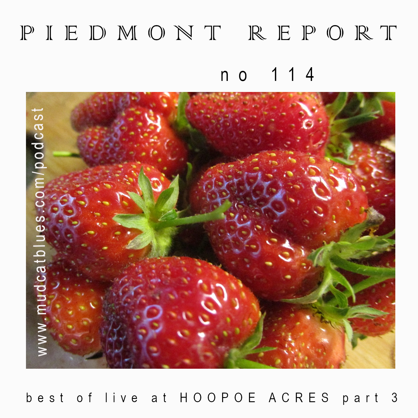 Piedmont Report 114 (Best of Live at Hoopoe Acres, Part 3)