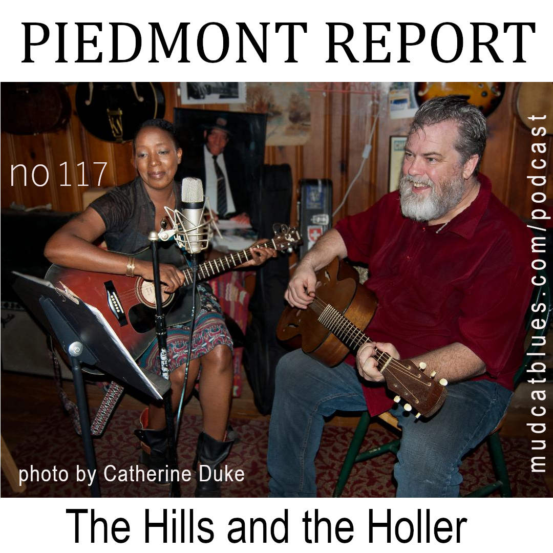 Piedmont Report 117 (The Hills and the Holler Special)