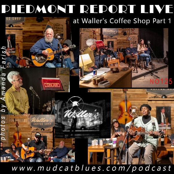 Piedmont Report 125 Live At Waller's Coffee Shop, Part 1